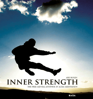 Inner Strength: The Free Mental Attitude in Acem Meditation (Book)