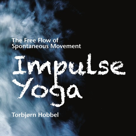Impulse Yoga - The free flow of spntaneous movement